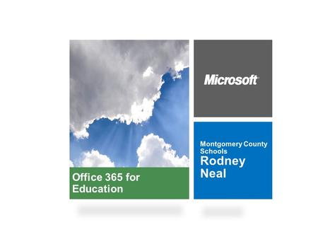 Rodney Neal Office 365 for Education Montgomery County Schools