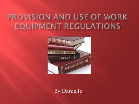 By Danielle.  The provision and use of work equipment regulations was first introduced in 1992 but was replaced by a more update version in 1998. The.