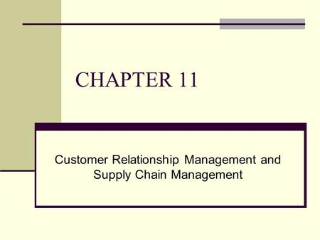 Customer Relationship Management and Supply Chain Management