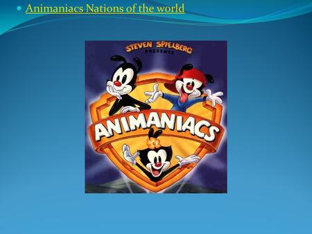 Animaniacs Nations of the world