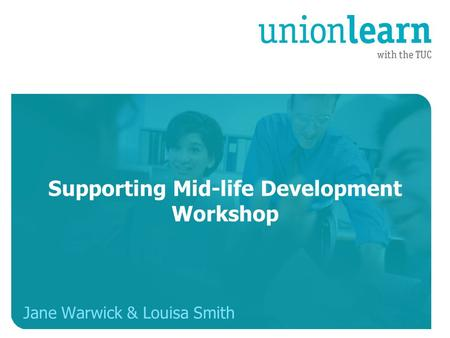 Organised crime Jane Warwick & Louisa Smith Supporting Mid-life Development Workshop.