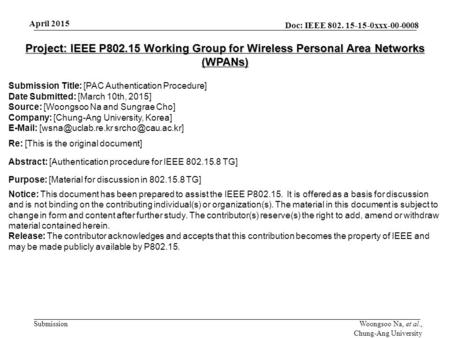 Doc: IEEE 802. 15-15-0xxx-00-0008 Submission April 2015 Woongsoo Na, et al., Chung-Ang University Project: IEEE P802.15 Working Group for Wireless Personal.