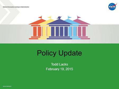 Policy Update Todd Lacks February 19, 2015. Open FAR Cases (Summary) 2  2014-015, Consolidation of Contract Requirements  2014-003, Small Business Subcontracting.