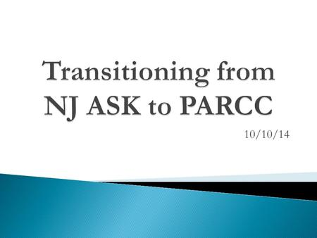 10/10/14. PARCC is designed to reward quality instruction aligned to the Standards, so the assessment is worthy of preparation rather than a distraction.
