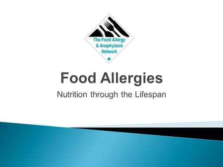 Nutrition through the Lifespan.  The role of the immune system is to protect the body from germs and disease  A food allergy is an abnormal response.