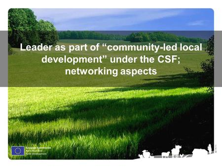 "Ⓒ Olof S. Leader as part of ""community-led local development"" under the CSF; networking aspects."