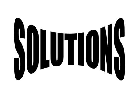 1. What is a SOLUTION? - Def and give examples 2. What is an Alloy? -Give an example. 3. Complete the Venn Diagram: SoluteSolvent -List 2 characteristics.