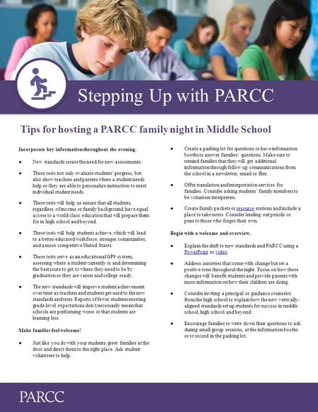 Stepping Up with PARCC ● Create a parking lot for questions or have information booths to answer families' questions. Make sure to remind families that.
