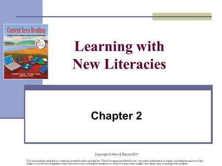 Copyright © Allyn & Bacon 2011 Learning with New Literacies Chapter 2 This multimedia product and its content are protected under copyright law. The following.