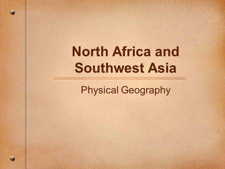 North Africa and Southwest Asia Physical Geography.