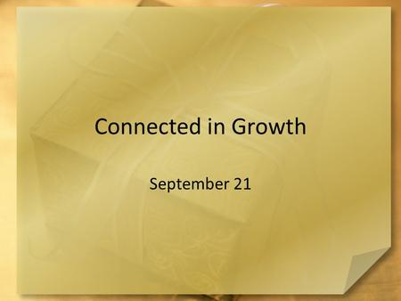 Connected in Growth September 21. Admit it now … What do you like best about being a fan of a particular sport or team? Cheering on your favorite team.