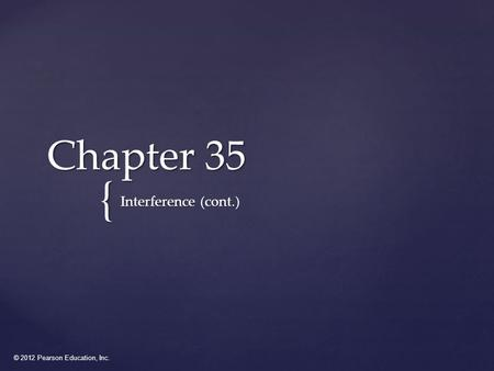 Chapter 35 Interference (cont.).