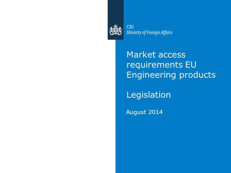 Market access requirements EU Engineering products Legislation August 2014.