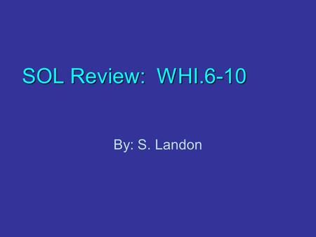 SOL Review: WHI.6-10 By: S. Landon. RomeByzantineIslamJapanMiddle Ages 100 300 200 400 300 200 100 500 100 500 400 300 200 400 500 300 200 100 200 400.