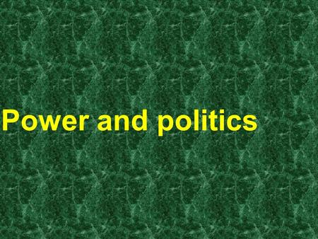 © 2005 Prentice Hall Inc. All rights reserved.14–0 Power and politics.