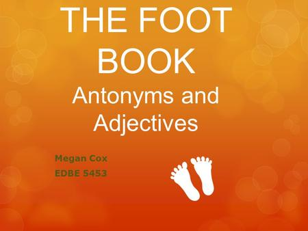 THE FOOT BOOK Antonyms and Adjectives