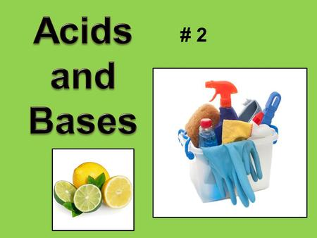 Acids and Bases # 2.