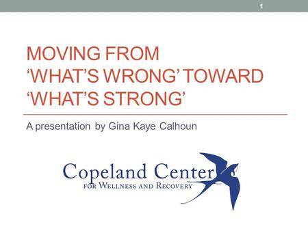 MOVING FROM 'WHAT'S WRONG' TOWARD 'WHAT'S STRONG'