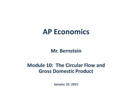 Module 10: The Circular Flow and Gross Domestic Product