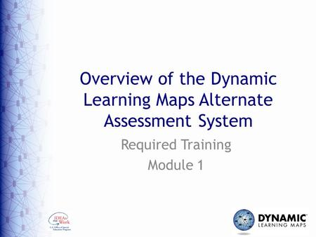 Overview of the Dynamic Learning Maps Alternate Assessment System