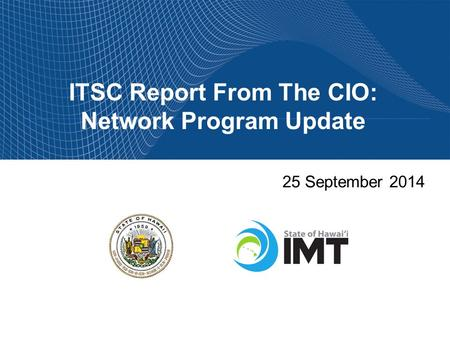 ITSC Report From The CIO: Network Program Update 25 September 2014.