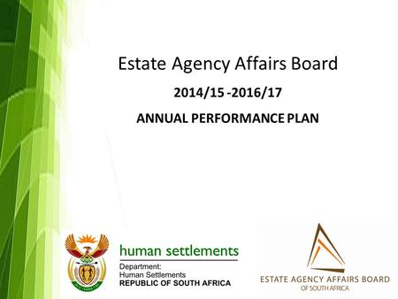 Estate Agency Affairs Board 2014/15 -2016/17 ANNUAL PERFORMANCE PLAN.