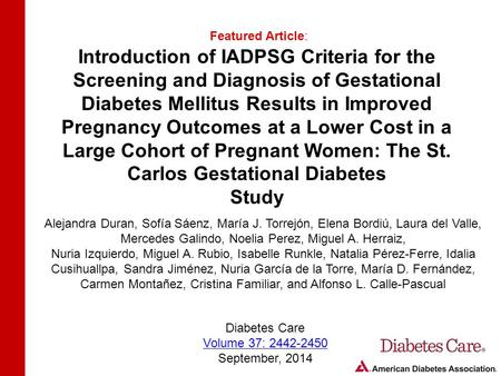 Introduction of IADPSG Criteria for the Screening and Diagnosis of Gestational Diabetes Mellitus Results in Improved Pregnancy Outcomes at a Lower Cost.