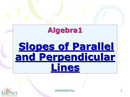 Algebra1 Slopes of Parallel and Perpendicular Lines
