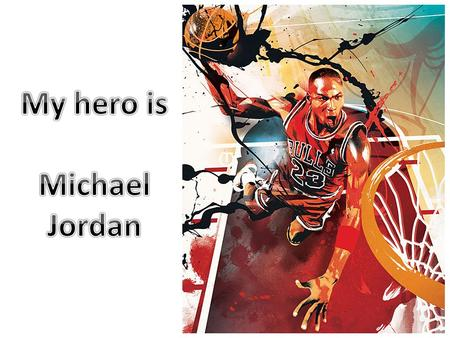 Facts about Michael Jordan Born 17/02/1963 Born in Brooklyn Youngest child of 4 Grew up in Willmington, North Carolina He has 3 children.