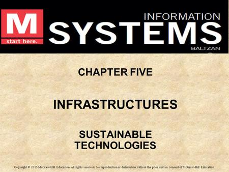 CHAPTER FIVE INFRASTRUCTURES SUSTAINABLE TECHNOLOGIES CHAPTER FIVE INFRASTRUCTURES SUSTAINABLE TECHNOLOGIES Copyright © 2015 McGraw-Hill Education. All.