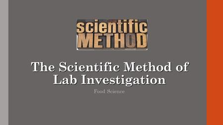 The Scientific Method of Lab Investigation Food Science.
