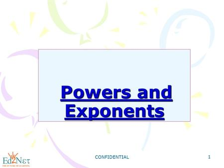 Powers and Exponents CONFIDENTIAL.