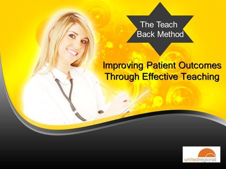 Improving Patient Outcomes Through Effective Teaching The Teach Back Method.