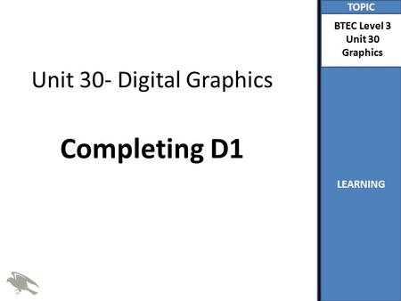 Unit 30- Digital Graphics Completing D1