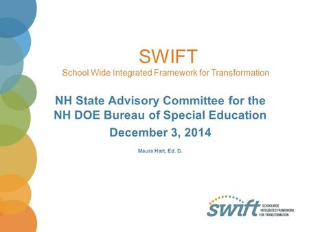 SWIFT School Wide Integrated Framework for Transformation