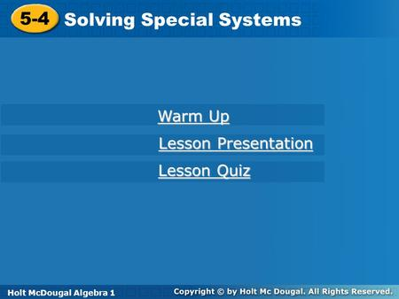 Solving Special Systems