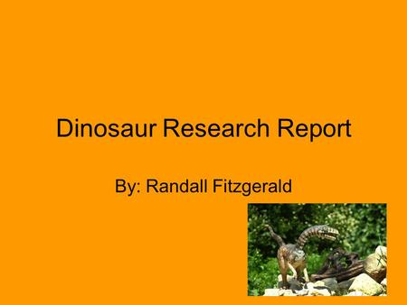 Dinosaur Research Report By: Randall Fitzgerald. Compsognathus My dinosaur's name is Compsognathus. Its name means Pretty Jaw. The Compsognathus lived.