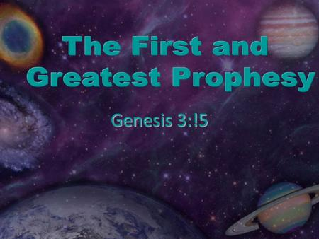 Genesis 3:!5. Genesis 3:15 Redemption: The Central Theme of Prophesy.