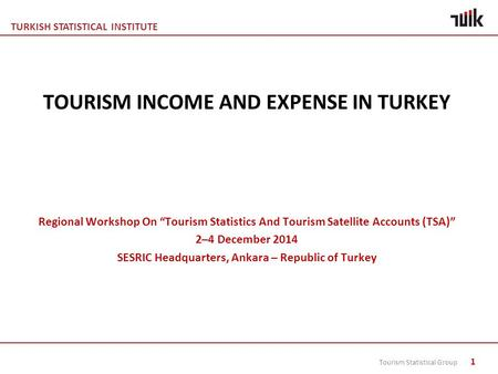 TOURISM INCOME AND EXPENSE IN TURKEY