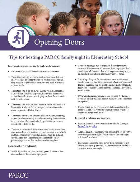 Opening Doors Consider hosting a movie night for the students in the cafeteria or other room at the same time, so parents don't need to get a babysitter.