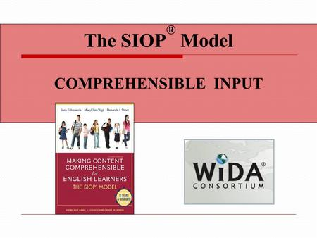 The SIOP® Model COMPREHENSIBLE INPUT