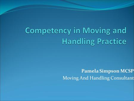 Pamela Simpson MCSP Moving And Handling Consultant.