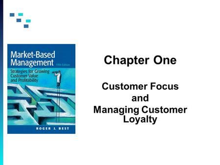 Chapter One Customer Focus and Managing Customer Loyalty