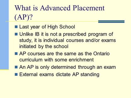 What is Advanced Placement (AP)?