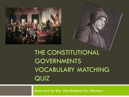 The Constitutional Governments Vocabulary Matching quiz
