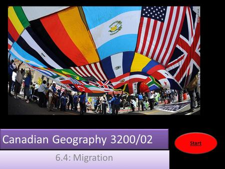 Canadian Geography 3200/02 6.4: Migration Start. Overview 6.4.4 Examine the relationship among birth rate, death rate, emigration and immigration to determine.