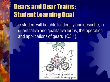 Gears and Gear Trains: Student Learning Goal