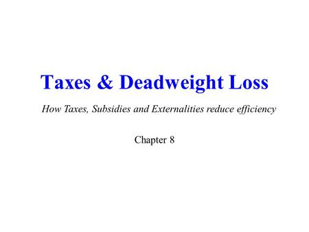 Taxes & Deadweight Loss
