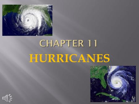 CHAPTER 11 HURRICANES.