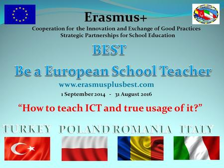 "Erasmus+ Cooperation for the Innovation and Exchange of Good Practices Strategic Partnerships for School Education 1 September 2014 - 31 August 2016 ""How."